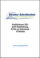 Roland Zingerle: Publizieren III: Self-Publishing, Print on Demand, E-Books ★★★★
