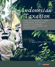 Indonesian Taxation - for Academics and Foreign Business Practitioners Doing Business in Indonesia