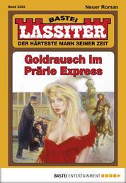 Lassiter - Folge 2293 - Goldrausch im Prärie Express