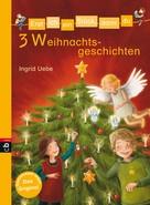 Ingrid Uebe: Erst ich ein Stück, dann du - 3 Weihnachtsgeschichten ★★★★
