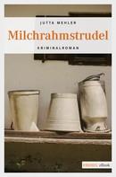 Jutta Mehler: Milchrahmstrudel ★★★★