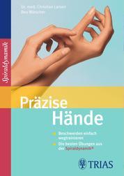 Präzise Hände - Beschwerden einfach wegtrainieren Die besten Übungen aus der Spiraldynamik