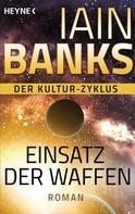Iain Banks: Einsatz der Waffen - ★★★