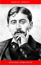 Marcel Proust: Oeuvres Complètes
