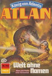 "Atlan 412: Welt ohne Namen - Atlan-Zyklus ""König von Atlantis"""