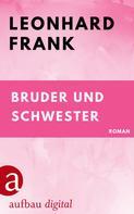 Leonhard Frank: Bruder und Schwester ★★★★