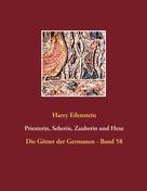 Harry Eilenstein: Priesterin, Seherin, Zauberin und Hexe