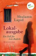 Shulamit Lapid: Lokalausgabe - Der erste Fall für Lisi Badichi ★★★★