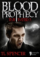 TL Spencer: Blood Prophecy: The Fated Three ★★★★