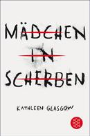 Kathleen Glasgow: Mädchen in Scherben ★★★★