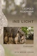 Leopold Federmair: Ins Licht