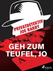 Privatdetektiv Joe Barry - Geh zum Teufel, Jo