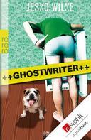 Jesko Wilke: Ghostwriter ★★★★