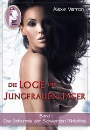 Die Loge der Jungfrauen-Jäger, Band 1