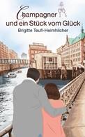 Brigitte Teufl-Heimhilcher: Champagner und ein Stück vom Glück