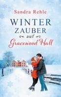 Sandra Rehle: Winterzauber auf Gracewood Hall ★★★★★