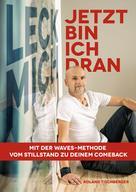 Roland Tischberger: Leck mich! Jetzt bin ich dran!