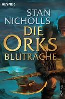 Stan Nicholls: Die Orks - Blutrache ★★★★