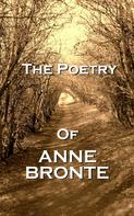 Anne Bronte: The Poetry Of Anne Bronte