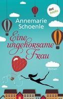 Annemarie Schoenle: Eine ungehorsame Frau ★★★