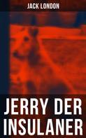 Jack London: Jerry der Insulaner