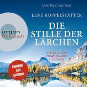 Die Stille der Lärchen - Commissario Grauner ermittelt, Band 2 (Ungekürzt)