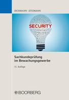 Ulrich Jochmann: Sachkundeprüfung im Bewachungsgewerbe