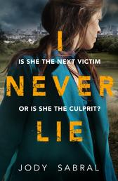 I Never Lie - A compelling psychological thriller that will keep you on the edge of your seat