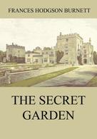 Frances Hodgson Burnett: The Secret Garden