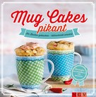 Nina Engels: Mug Cakes pikant ★★★★★