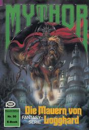Mythor 50: Die Mauern von Logghard