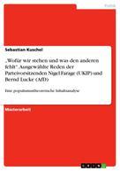 """Sebastian Kuschel: """"Wofür wir stehen und was den anderen fehlt"""". Ausgewählte Reden der Parteivorsitzenden Nigel Farage (UKIP) und Bernd Lucke (AfD)"""