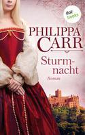 Philippa Carr: Sturmnacht: Die Töchter Englands - Band 3 ★★★★