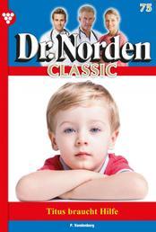 Dr. Norden Classic 75 – Arztroman - Titus braucht Hilfe