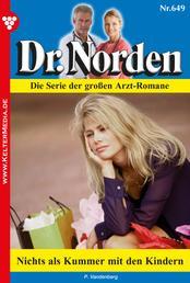Dr. Norden 649 – Arztroman - Nichts als Kummer mit den Kindern
