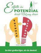 Carmen C. Haselwanter: Entfalte dein Potenzial durch Nutzung deiner Talente & Stärken ★★★★★