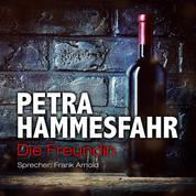 Die Freundin - Die Freundin - Erzählungen, Teil 1 (Ungekürzt)