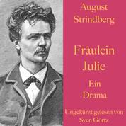 August Strindberg: Fräulein Julie - Eine Tragödie – ungekürzt gelesen.