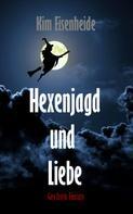 Kim Eisenheide: Hexenjagd und Liebe ★★★