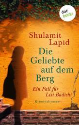 Die Geliebte auf dem Berg - Der fünfte Fall für Lisi Badichi - Kriminalroman
