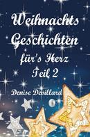 Denise Devillard: Weihnachtsgeschichten fürs Herz Teil II