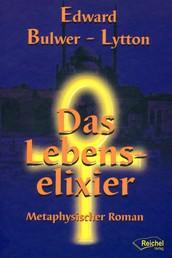 Das Lebenselixier - Metaphysischer Roman