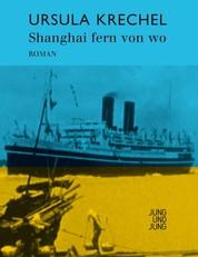 Shanghai fern von wo - Roman