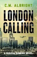 C. M. Albright: London Calling