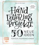 Tanja Cappell: Handlettering Projekte – 50 neue Ideen für Feste, Wohndeko und mehr ★★★★