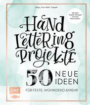 Handlettering Projekte – 50 neue Ideen für Feste, Wohndeko und mehr - Mit allen Projekt-Vorlagen in Originalgröße auf 2 Maxi-Postern