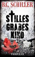 B.C. Schiller: Stilles Grabeskind - Thriller ★★★★
