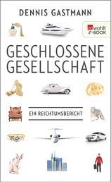 Geschlossene Gesellschaft - Ein Reichtumsbericht