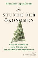 Binyamin Appelbaum: Die Stunde der Ökonomen