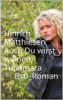 Hinrich Matthiesen: Auch Du wirst weinen, Tupamara ★★★